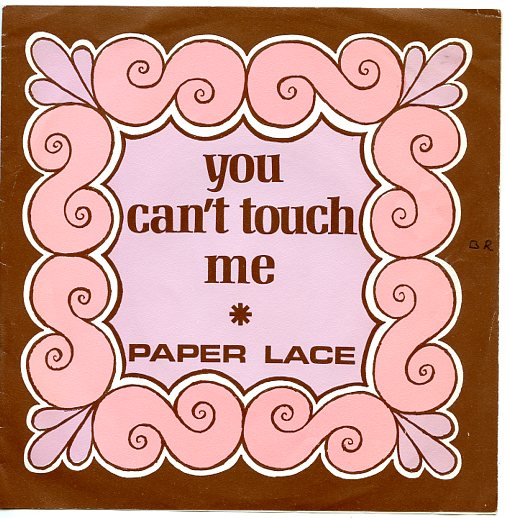 "PAPER LACE ""You can't touch me"""